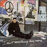 phil ochs i aint marchin anymore